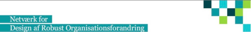 Netvaerk for design af Robust Organisationsforandring
